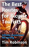 #2: The Best Routes for Bicycle Tourists: Infinite movement for cycling