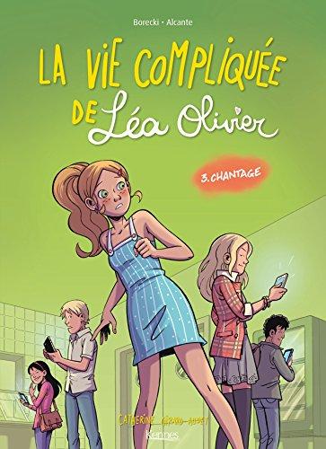 La vie compliquée de Léa Olivier (3) : Chantage