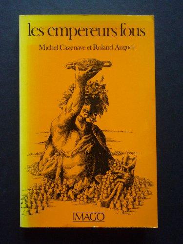 Les empereurs fous par  Michel Cazenave, Roland Auguet