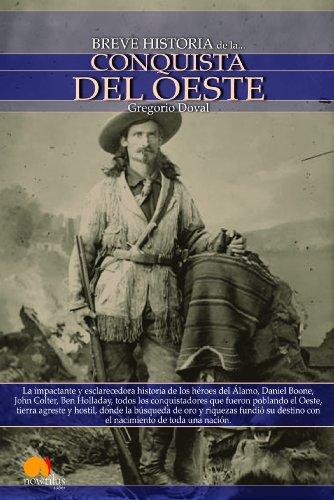Breve historia de la conquista del Oeste por Gregorio Doval