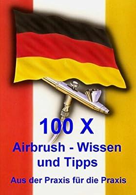 100 x Airbrush Wissen und Tipps: Aus der Praxis für die Praxis von Airbrushnewart bei TapetenShop