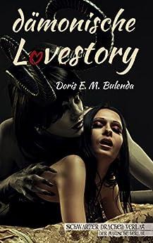 Dämonische Lovestory von [Bulenda, Doris E. M.]