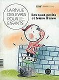 Telecharger Livres La revue des livres pour enfants Les tout petits et leurs livres (PDF,EPUB,MOBI) gratuits en Francaise