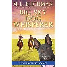 Big Sky Dog Whisperer: a Henderson Ranch Big Sky romance (Henderson's Ranch)