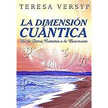 La Dimensión Cuántica De La Física Cuántica A La Conciencia 3a Edición