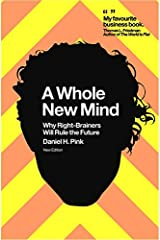 A Whole New Mind: Why Right-Brainers Will Rule the Future Paperback
