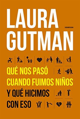 Descargar Libro Qué nos pasó cuando fuimos niños y qué hicimos con eso de Laura Gutman