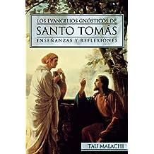 Los Evangelios Gnosticos de Santo Tomas: Ensenanzas y Reflexiones (Gnostic (Spanish))
