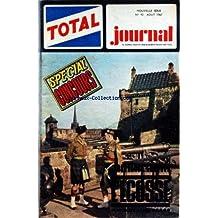 TOTAL JOURNAL [No 10] du 01/08/1967 - OFFICE DU TOURISME BRITANNIQUE - CONCOURS TOTAL-JUNIOR - CHASSEURS DE PRIMES PAR GIRAUD - WALTER SCOTT PAR STALPORT - L'ECOSSE PAR COLLILIEUX - CLANS ET TARTANS ECOSSAIS PAR DJEMIL - LES DEMEURES D'ARCHIBALD PAR CHRISTIN ET KOERNIG - AU GRAND AIR DE L'ECOSSE PAR LINUS - AUGUSTE ET LE GLOBE PAR CHRISTIN ET MICHELL - GAG PAR MALLET