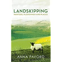 Landskipping: Painters, Ploughmen and Places