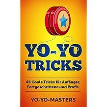 Yo-Yo Tricks: 65 coole Tricks für Anfänger, Fortgeschrittene und Profis (German Edition)