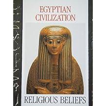 Egyptian Civilization: Religious Beliefs v. 2