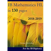 IB Mathematics HL in 130 pages: 2018-2019 (English Edition)
