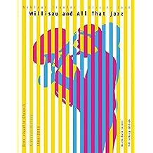 Willisau and all that Jazz: Eine visuelle Chronik / A visual History 1966-2013