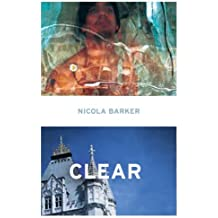 By Nicola Barker Clear: A Transparent Novel [Paperback]