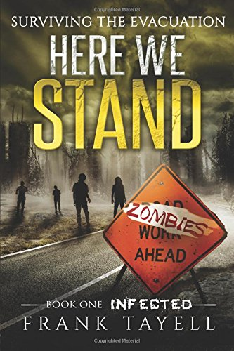 Here We Stand 1: Infected: Surviving The Evacuation: Volume 1