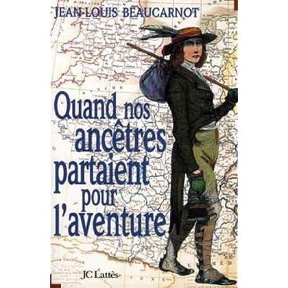 Quand nos ancêtres partaient pour l'aventure (Essais et documents)