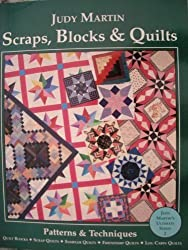 Scraps, Blocks and Quilts: Patterns and Techniques (Judy Martin's ultimate series) by Judy Martin (1990-11-02)