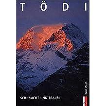 Tödi, Sehnsucht und Traum (Bergmonografie)