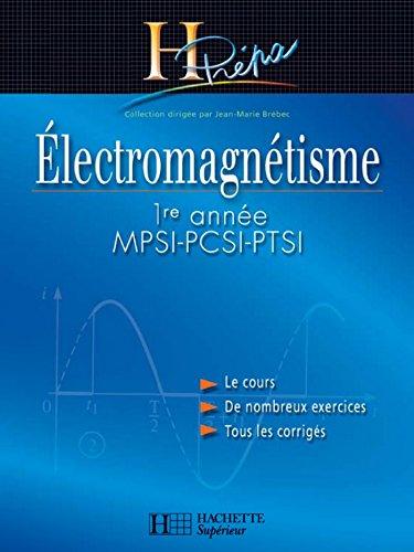 Électromagnétisme 1re année MPSI-PCSI-PTSI - édition 2003 (H Prépa Physique)