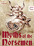 Myths of the Norsemen -  From the Eddas and Sagas: Viking Mythology and Gods of the North (Illustrated Edition) (English Edition)