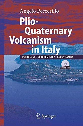 Plio-Quaternary Volcanism in Italy: Petrology, Geochemistry, Geodynamics by Angelo Peccerillo (2005-08-18)