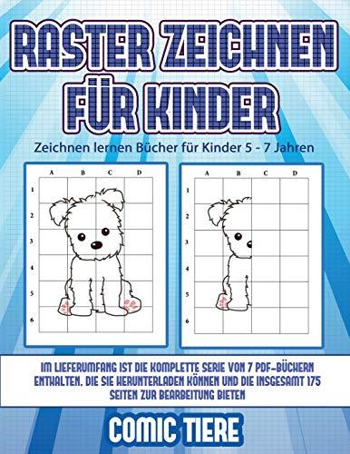 Zeichnen lernen Bücher für Kinder 5 - 7 Jahren (Raster zeichnen für Kinder - Comic Tiere): Dieses Buch bringt Kindern bei, wie man Comic-Tiere mit Hilfe von Rastern zeichnet