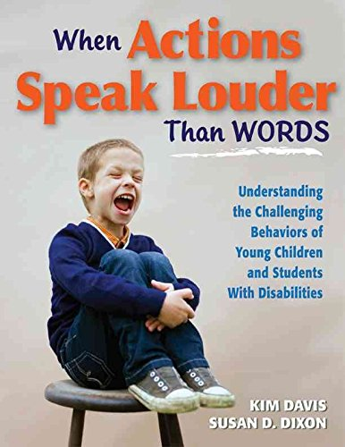 [(When Actions Speak Louder Than Words : Understanding the Challenging Behaviors of Young Children and Students with Disabilities)] [By (author) Kim Davis ] published on (December, 2009)