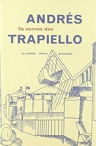Ya somos dos par Andrés Trapiello