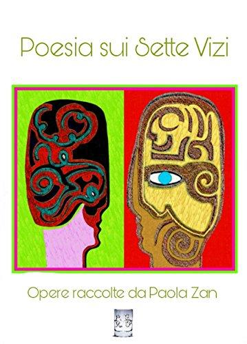 Poesia sui Sette Vizi. Opere raccolte da Paola Zan: