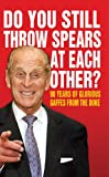 Do You Still Throw Spears At Each Other?: 90 Years of Glorious Gaffes from the Duke (Humour)