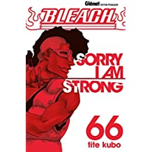 Bleach - Tome 66 : Sorry I am strong