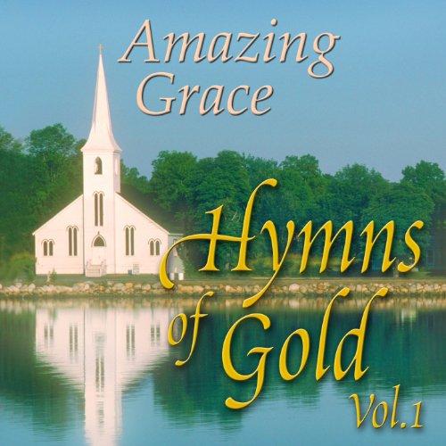 Amazing Grace: Hymns of Gold V...