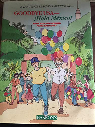 Goodbye USA--Hola M Exico! (A Language learning adventure) por Anne Elizabeth Bovaird