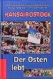 Hansa Rostock: Der Osten lebt