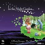 In The Night Garden ... A Musical Jou...