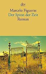 Der Spion der Zeit: Roman (dtv Literatur)