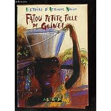 HISTOIRE D AFRIQUE NOIRE. FATOU PETITE FILLE DE GUINEE.