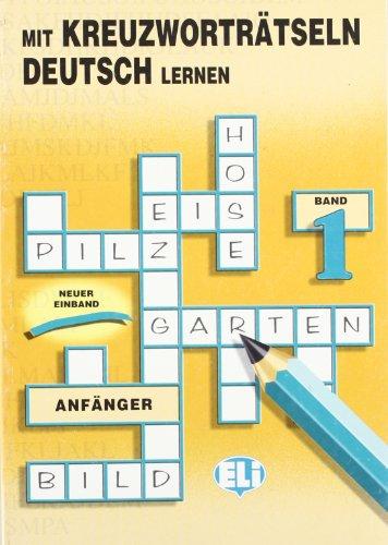 Mit Kreuzworträtseln Deutsch Lernen: 1 (Libri di attività) por ELI