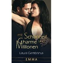 Mit Schönheit, Charme und Millionen - Band 2: Emma: Liebesroman