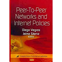 [(Peer-to-Peer Networks and Internet Policies)] [Edited by Diego Vegros ] published on (October, 2011)