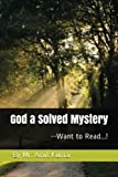 God: A Solved Mystery: Volume 1 (Know the Reality)