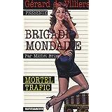 Brigade Mondaine 300 : Mortel Trafic