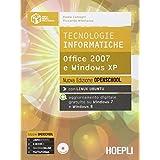 Tecnologie informatiche. Office 2007 e Windows XP. Ediz. openschool. Con e-book. Con espansione online. Per le Scuole superiori