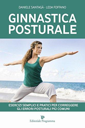 Ginnastica Posturale: Esercizi semplici e pratici per correggere gli errori posturali più comuni (Programma Natura)