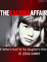 The Kalinka Affair: A Father's Hunt for His Daughter's Killer (Kindle