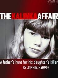 The Kalinka Affair: A Father's Hunt for His Daughter's Killer (Kindle Single) (English Edition)