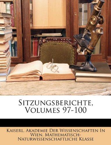 Sitzungsberichte, Volumes 97-100