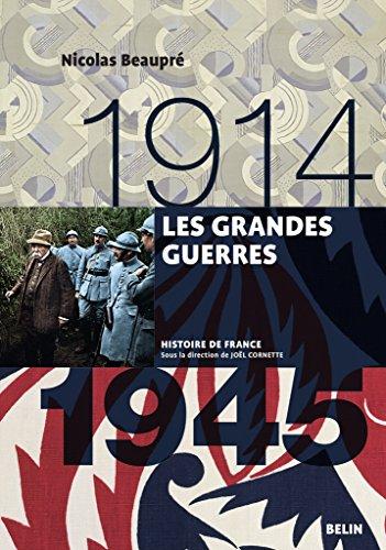 Les grandes guerres (1914-1945) (Histoire de France) par Nicolas Beaupré