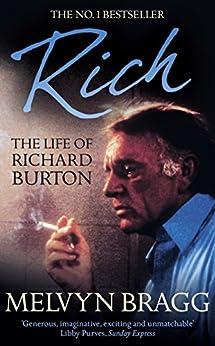 Rich: The Life of Richard Burton by [Bragg, Melvyn]